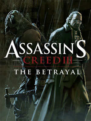 Assassin's Creed III - Tyranny of King Washington: The Betrayal