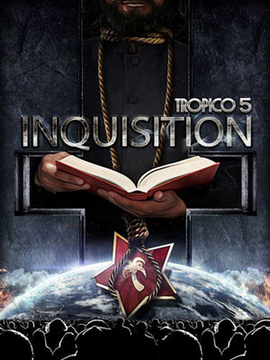Tropico 5: Inquisition